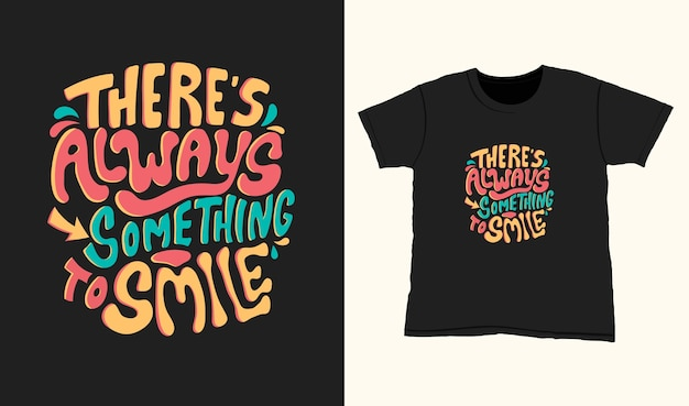 Zawsze jest coś do uśmiechu. cytuj napis typografii na projekt koszulki. ręcznie rysowane napis