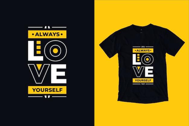 Zawsze kochaj siebie nowoczesne inspirujące cytaty projekt koszulki