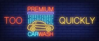 Zbyt szybko, tekst neonowej myjni premium z samochodem i prysznicem