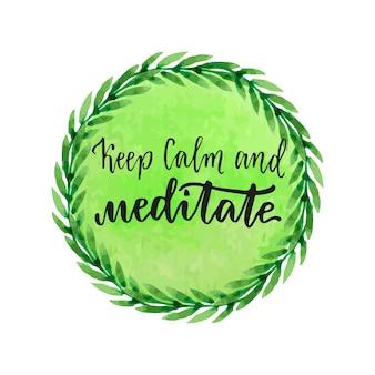 Zdrowy tryb życia. kaligraficzna motywacja - zachowaj spokój i medytuj. wektor