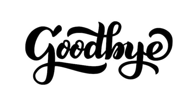 Żegnaj odręczny napis wektorowy żegnaj projekt druku wektorowego dla twoich produktów powitanie
