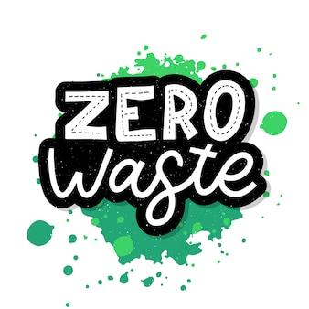 Zero marnowania. literowanie tekstu eco zielona ilustracja. zero odpadów do projektowania koncepcji.