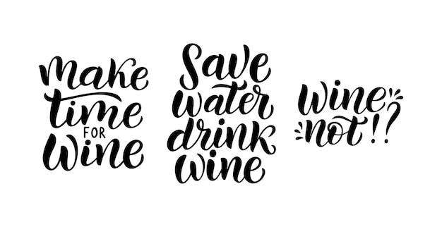 Zestaw cytat wektor wino. pozytywne śmieszne powiedzenie na plakat w kawiarni i barze, projekt koszulki. cytat - znajdź czas na wino. zwrot oszczędzaj wodę, pij wino. ilustracja wektorowa na białym tle.