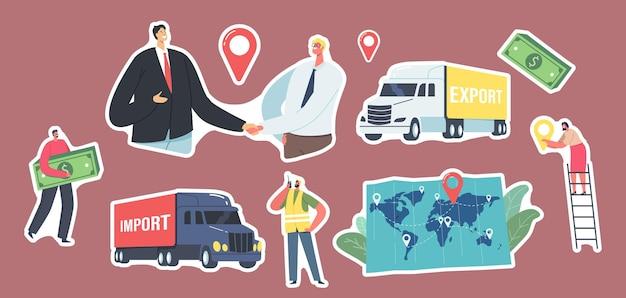 Zestaw naklejek eksport i import ładunków, motyw logistyki. partnerzy biznesowi postacie uścisk dłoni, ciężarówki towarowe, mapa z punktem docelowym, pracownik i klient. ilustracja wektorowa kreskówka ludzie