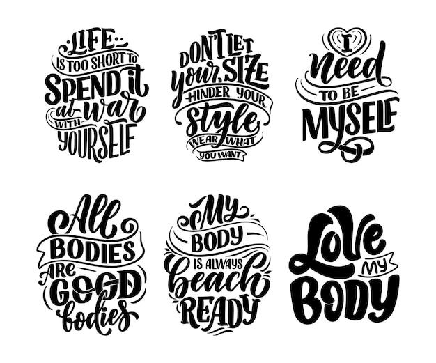 Zestaw z hasłami z napisami pozytywnymi dla ciała do projektowania stylu życia w modzie. motywacyjne plakaty i druki typograficzne.