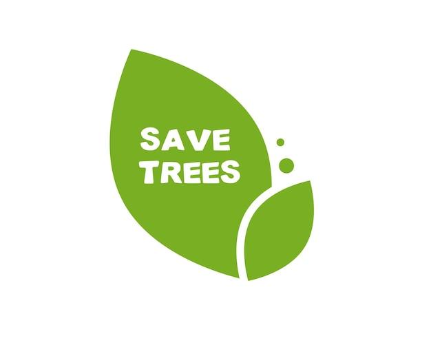 Zielony liść i napis ratują drzewa
