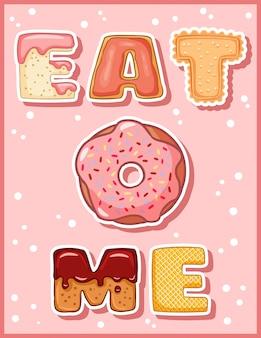 Zjedz mnie słodkim śmiesznym napisem z pączkiem. różowy przeszklony pączek