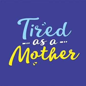 Zmęczony jako wektor matka napis