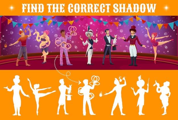 Znajdź cień wektor gry dla dzieci z postaciami cyrkowymi na scenie shapito. wyszukaj i dopasuj grę umysłową, puzzle i labirynt, arkusz edukacji dla dzieci z rysunkowym magiem, akrobatą, żonglerem i poskramiaczem zwierząt