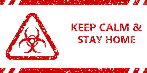 Znak ostrzegawczy covid-19. napis keep calm & stay home i symbol zagrożenia biologicznego, czerwony na białym tle