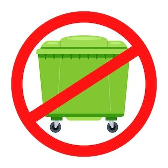 Znak zakazu dla pojemników na śmieci. ikona przekreślona nie zaśmiecaj. płaska ilustracja.