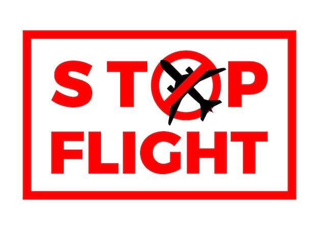 Znak zatrzymania lotu covid-19. ikona anulowanego lotu samolotem. kwarantanna wirusowa z wuhan. wybuch pandemii koronawirusa covid-19 w chinach. ilustracja wektorowa na białym tle