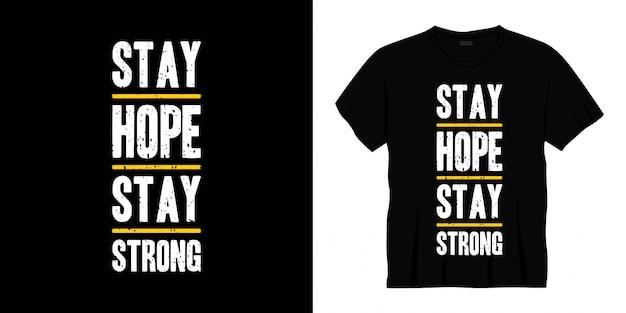 Zostań nadzieją pozostań silnym typem projektu koszulki