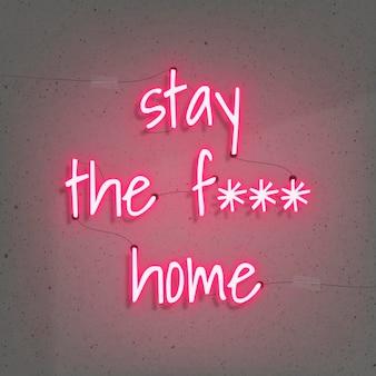 Zostań Pierdolonym Domem Podczas Neonu Pandemii Koronawirusa Darmowych Wektorów