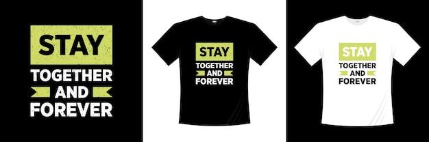 Zostań razem i na zawsze projekt koszulki typografia miłość romantyczna koszulka