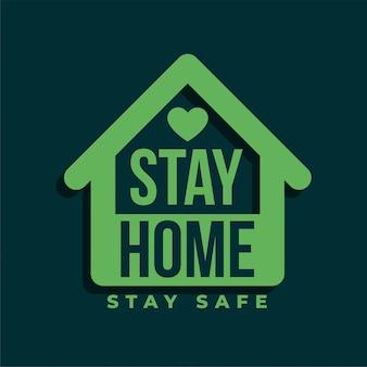 Zostań w domu i zachowaj bezpieczeństwo projekt zielonego symbolu