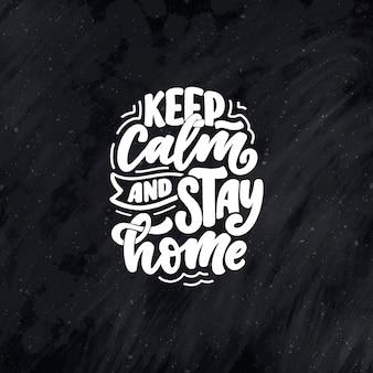 Zostań w domu slogan - plakat typograficzny z napisem z tekstem do samodzielnego poszukiwania.