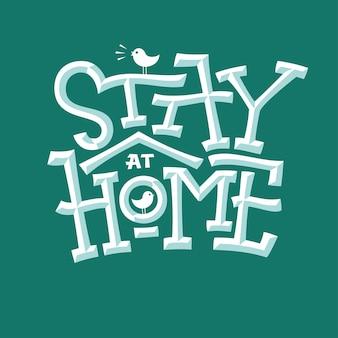 Zostań w domu ukośnym napisem z domkiem i ptakiem na czas autokwarantanny