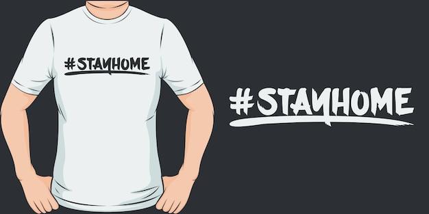#zostań w domu. unikalny i modny design koszulki covid-19.