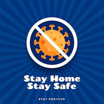 Zostań w domu, zachowaj bezpieczeństwo i pozytywny projekt plakatu