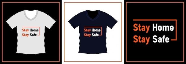 Zostań w domu zachowaj bezpieczeństwo typografii projekt koszulki. szablon ilustracji