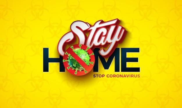 Zostań w domu. zatrzymaj projekt koronawirusa za pomocą komórki wirusa covid-19 na symbolu niebezpieczeństwa biologicznego