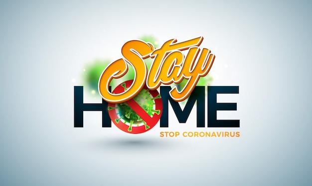 Zostań w domu. zatrzymaj projektowanie koronawirusa za pomocą wirusa covid-19 w widoku mikroskopowym