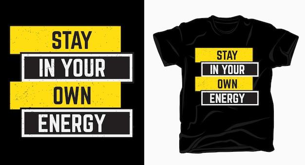Zostań w swojej własnej koszulce z napisem energetycznym