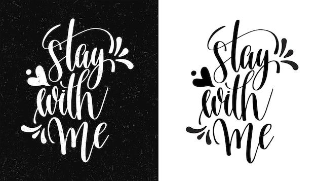 Zostań ze mną. inspirujący cytat. ręcznie rysowane ilustracji