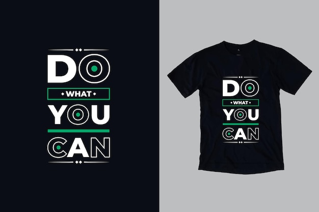 Zrób, co możesz, nowoczesna typografia inspirujące cytaty projekt koszulki