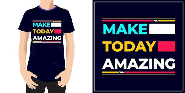 Zrób dzisiaj niesamowity projekt typografii gotowy na etykietę tshirt kubek lub drukowanie premium wektor