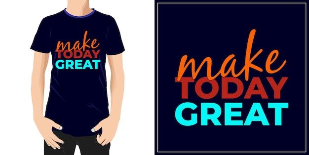 Zrób dzisiaj świetny projekt typografii gotowy na etykietę tshirt kubek lub drukowanie premium wektor