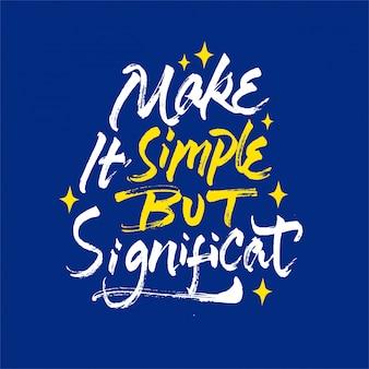Zrób prosty, ale znaczący cytat motywacyjny