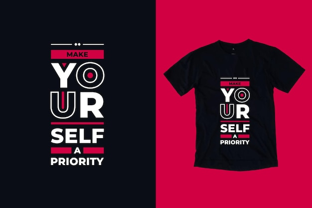 Zrób sobie priorytet nowoczesny projekt koszulki cytaty