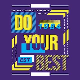 Zrób swój najlepszy projekt typografii t shirt ze sloganem