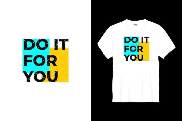 Zrób to za ciebie projekt koszulki typograficznej.