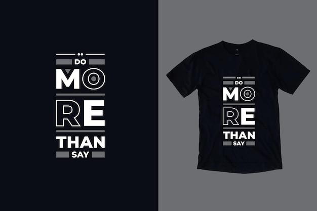 Zrób więcej niż tylko powiedzieć, nowoczesna typografia geometryczne napisy inspirujące cytaty projekt koszulki