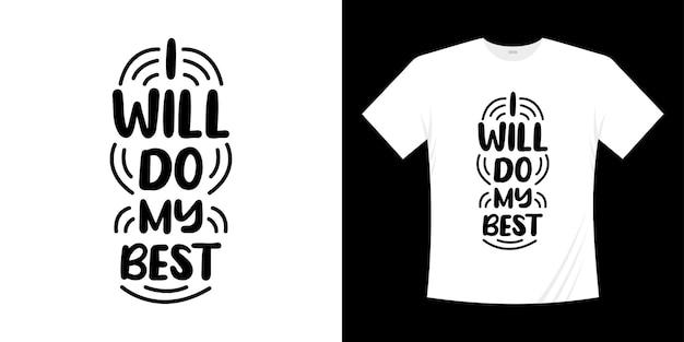 Zrobię mój najlepszy motywacyjny napis typografii t shirt design. styl napisany ręcznie napis.
