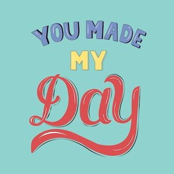 Zrobiłeś mój dzień typografii projekt ilustracji