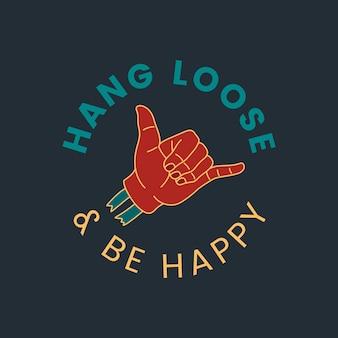 Zwiąż luźno i bądź szczęśliwy wektor projektowania znaczek