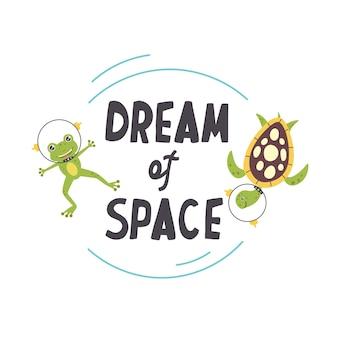 Zwierzęta astronauci kosmiczni żółw żaba napis sen przestrzeń