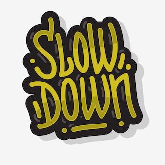 Zwolnij slogan motywacyjny napis typ projektu wiadomość złoty styl graffiti