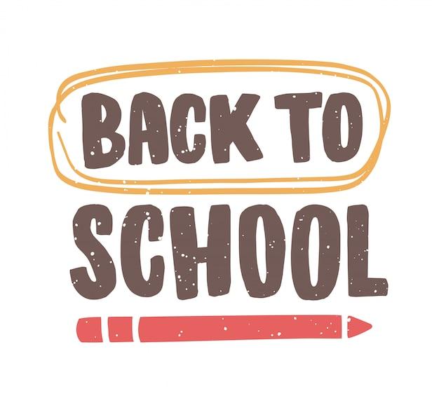 Zwrot z powrotem do szkoły napisany czcionką kaligraficzną i ozdobiony ołówkiem i bazgrołem. element projektu nowoczesny tekst na białym tle. kolorowa ilustracja na 1 września.