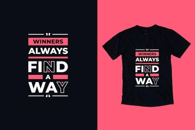 Zwycięzcy zawsze znajdą sposób na nowoczesne inspirujące cytaty projekt koszulki