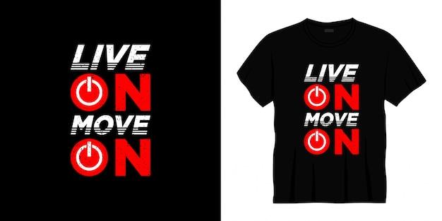 Żyć w ruchu na projekt koszulki typografii.