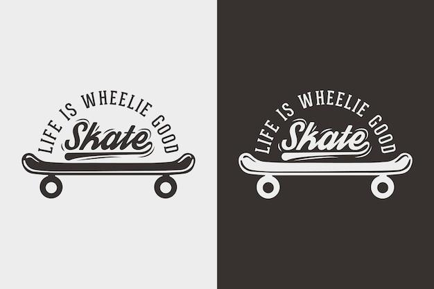 Życie jest dobre na kółkach w stylu vintage typografia skateboarding t shirt design illustration