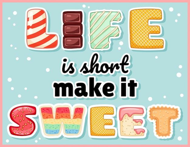 Życie jest krótkie, aby słodka słodka zabawna pocztówka. różowa szkliwiona kusząca ulotka z napisem.