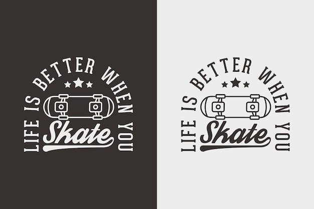 Życie jest lepsze, gdy jeździsz na łyżwach vintage typografia skateboarding t shirt design illustration