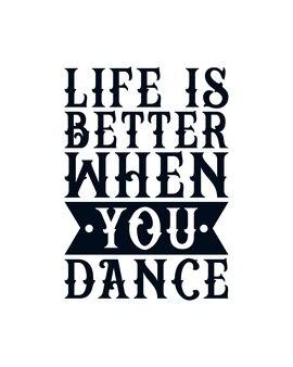 Życie jest lepsze, kiedy tańczysz. ręcznie rysowane projekt typografii.
