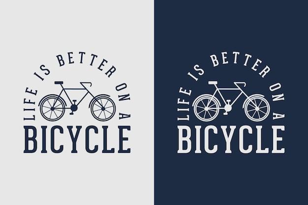 Życie jest lepsze na rowerze cytat slogan vintage stary styl rowerowy projekt koszulki rowerowej